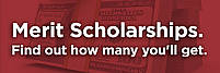 Merit Scholarships. Find out how many you'll get.
